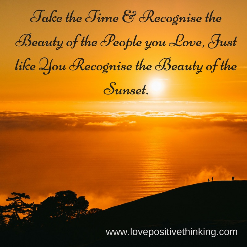 Recognise the beauty of the people you love